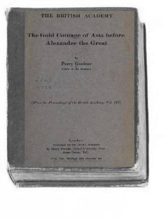 Gardner P. - The Gold Coinage of Asia before Alexander the Great. 1908г.